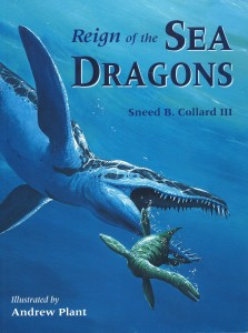 Reign of the Sea Dragons, Charlesbridge Publishing, 2008