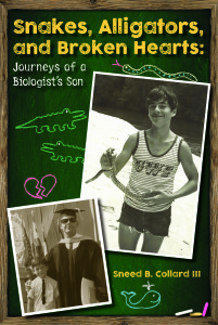 Sneed's new memoir, Alligators, Snakes, and Broken Hearts—Journeys of a Biologist's Son.